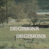 Decisions, Decisions (Decision Making)