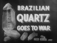Brazilian Quartz Goes to War