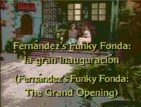 Fernandez's Funky Fonda: La Gran Inaguracion