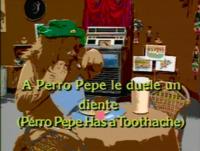 A Perro Pepe le duele un diente