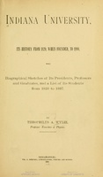 <em>Indiana University : its history from 1820, when founded, to 1890 : with biographical sketches of its presidents, professors and graduates : and a list of its students from 1820 to 1887</em>